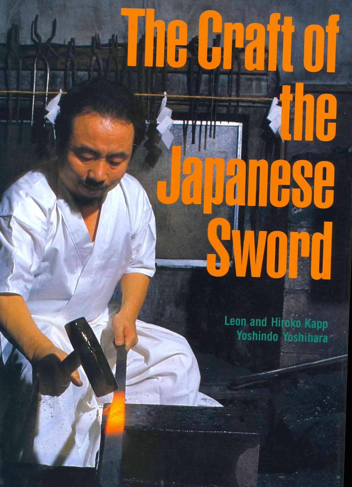 The Craft of the Japanese Sword By Kapp, Leon/ Kapp, Hiroko/ Yoshihara, Yoshindo